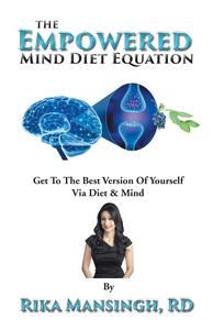 The Empowered Mind Diet Equation by Rika Mansingh, RD